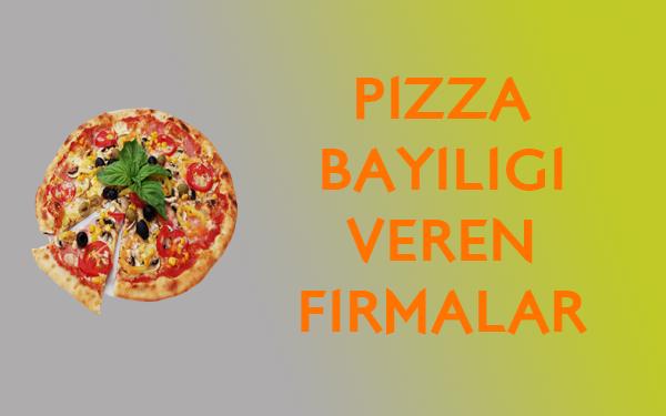 pizza bayiligi veren firmalar