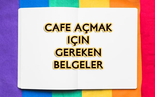 cafe acmak icin gereken belgeler