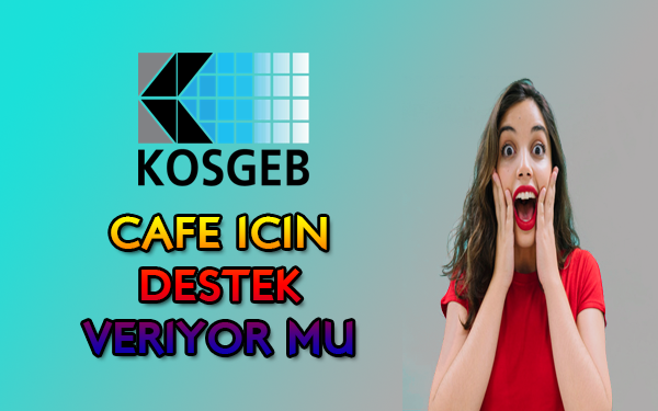 cafe için KOSGEB desteği