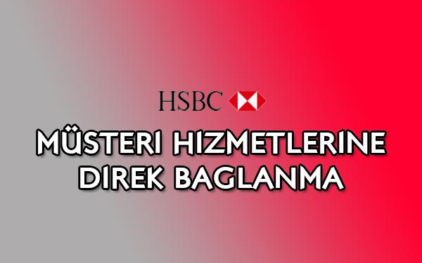 HSBC müşteri hizmetlerine direk bağlanma